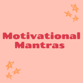 Mantras to inspire